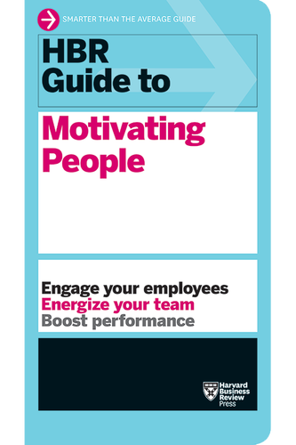Cover of the HBR Guide to Motivating People