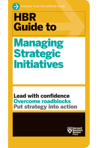 Cover of the HBR Guide to Managing Strategic Initiatives